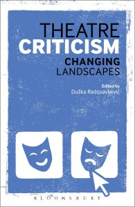 Theatre Criticism Changing Landscapes with a chapter by Mark Fisher